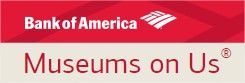 Museums on Us®- Bank of America Customers